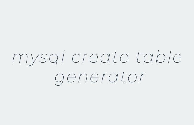MySql Create Table Generator